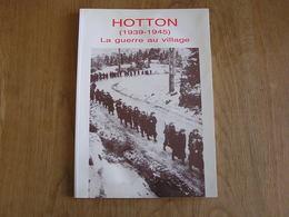 HOTTON 1939 1945 La Guerre Au Village 40 45 Bataille Ardennes Invasion Allemande Occupation Libération Retour Prisonnier - Weltkrieg 1939-45