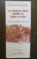 PLAQUETTE AVIATION LES AVIATEURS ALLIES TOMBES EN SAÔNE & LOIRE LIEUX DE MEMOIRE 1941 1944 LES CHEMINS DU SOUVENIR MACON - Militaria