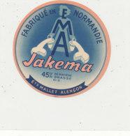 V 662   / ETIQUETTE  FROMAGE - E  M  A. JAKEMA ETS MALLET ALENCON (ORNE) - Fromage