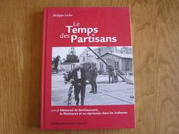 LE TEMPS DES PARTISANS Guerre 40 45 Ardennes Françaises Maquis D'Elan Launois Semoy Manises FTP Berthaucourt Résistance - Weltkrieg 1939-45