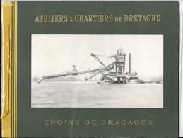 Vers1955-Catalogue ATELIERS & CHANTIERS De BRETAGNE-Engins DRAGAGE-BATEAUX-30 Pages-21.x28Cm-TBE-RARE - Vieux Papiers