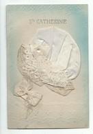 CPA Carte Brodée Vive Sainte Catherine Bonnet Soie Dentelle Ruban - Ecrite 1916 - Sainte-Catherine
