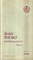 "4319 ""SAN REMO OSPEDALETTI E DINTORNI - GUIDA 1959"" 100 PAGINE IN B/N-NO CARTINE - Dépliants Turistici"