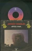AFRICA MAN -JOHNNY WAKELIN -DISCO VINILE 45 GIRI 1976 - Blues