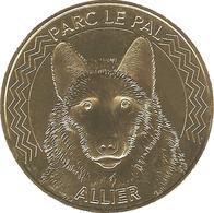 03 ALLIER DOMPIERRE SUR BESBRE LE PAL N°17 LE LOUP MÉDAILLE MONNAIE DE PARIS 2019 JETON MEDALS COINS TOKEN - 2019