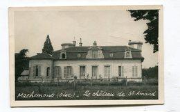 CP 60 : MACHEMONT   Château De St Amand  1952   A    VOIR  !!! - Frankreich