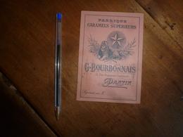1900 :Fabrique De CARAMELS Supérieurs -G. BOURBONNAIS à Pantin - Sirop Pur Sucre De Canne Vanillé Pour Eaux-de-Vie - Etc - Pubblicitari