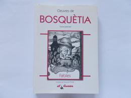 BOSQUETIA  / FRAMERIES - Oeuvres De Bosquétia  Tome 1er  Les Fables  En Patois  - Illustrées Par Francoise Thonet - - België