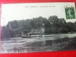 MERIEL L'Oise Près Du Pont - Meriel