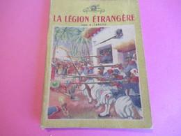 LA LEGION ETRANGERE/ Jean A TARDIEU/Collection Les Trois Couleurs/Willeb / Desfossés Néogravure / 1946   LIV154 - Guerre 1939-45