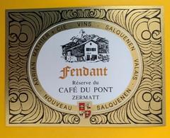 10641  -  Fendant Réserve Du Café Du Pont Zermatt Suisse - Etiquettes