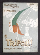 Musica Spartito - A Tripoli! Marcia Militare - Ed. 1911 Ca. Bodro - Vieux Papiers