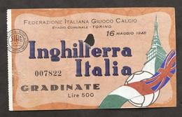 Calcio - Biglietto Partita Inghilterra Italia - 16 Maggio 1948 - Torino - Unclassified
