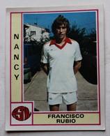 Vignette Autocollante Figurine Panini Football 80 équipe De Nancy Francisco Rubio N°197 - Panini