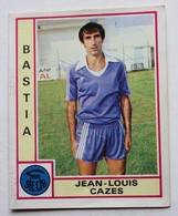 Vignette Autocollante Figurine Panini Football 80 équipe De Bastia Jean Louis Cazes N°22 - Panini