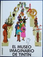 Hergé - El Museo Imaginario De Tintin - Juventud - ( 1990 ) . Album Cartonné ( En Espagnol ) . - Tintin