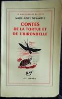 Marie-Aimée Méraville - Contes De La Tortue Et De L' Hirondelle - Nrf / Gallimard - ( 1962 ) . - Livres, BD, Revues