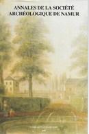 Annales De La Société Archéologique De Namur. Tome 74. 2000. Annevoie, Jambes, Floreffe.... - Belgique
