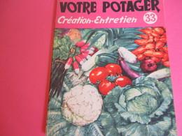 Fascicule/Horticulture Pratique/Votre Potager/Création-entretien/Collection Connaitre/ Paris/Bailliére/ 1955  LIV160 - Garden