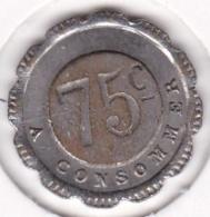 Jeton De Nécessité - Jeu De Comptoir De Bistrot. 75c à Consommer - Monétaires / De Nécessité