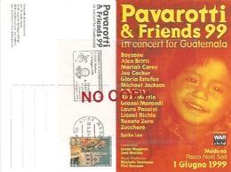 Pavarotti Luciano, Tenore Lirico, Annullo Modena 11.5.1999 Su Cartolina Pavarotti & Friends For Guatemala. - Cantanti E Musicisti