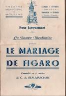Vieux Papiers > Programmes La Rampe Moulinoise Le Mariage De Figaro - Programs
