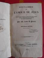 Les Flammes De L'amour De Jésus. D. Pinart. 1845 - Books, Magazines, Comics