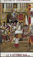 HISTOIRE DE LUXEMBOURG - Le 9 OCTOBRE 1666   Louis Kuschmann - Cartes Postales