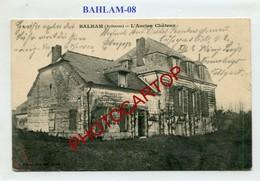 BALHAM-Ancien Chateau-Periode GUERRE 14-18-1WK-France-08-Feldpost- - Andere Gemeenten
