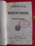 Cérémonial Des Religieuses Ursulines De Chateaugontier (Mayenne). Le Mans, Monnoyer, 1840 - Livres, BD, Revues