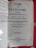 L'ame Sur Le Calvaire, Souffrances De J.c.. Abbé Baudrand. Rusand Lyon 1825 - Livres, BD, Revues