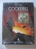 Robert Halleux - Cockerill Deux Siècles De Technologie /  2002 -  éd. Du Perron - Belgique