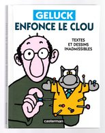 Philippe Geluck Enfonce Le Clou Textes Et Dessins Inadmissibles Casterman - Geluck