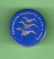FEDERATION FRANCAISE DE VOL A VOILE *** 1020 - Pin's