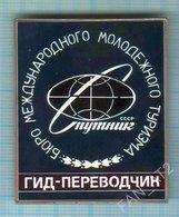 USSR / Badge / Soviet Union / RUSSIA. Youth Tourism Bureau BMMT Sputnik Guide-translator. - Associations