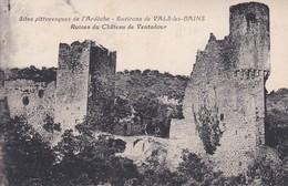 07----sites Pittoresques De L'ARDECHE--environs De VALS LES BAINS--ruines Du Château De Ventadour--voir 2 Scans - Vals Les Bains