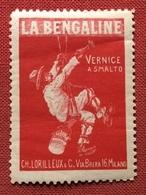 VERNICE A SMALTO    LA BENGALINE.....ETICHETTA PUBBLICITARIA  ERINNOFILO - Cinderellas