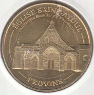 MONNAIE DE PARIS 77 PROVINS Provins Eglise Saint-Ayoul - Office De Tourisme De Provins-Eglise Saint-Ayoul -2014 - Monnaie De Paris