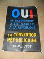 AFFICHE POLITIQUE  OUI AU REFERENDUM A DE GAULLE A LA REPUBLIQUE LA CONVENTION REPUBLICAINE 13 MAI 1958 - Posters