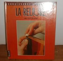 La Reliure. Annie Persuy Et Sun Evrard. 1989. - Bricolage / Tecnica