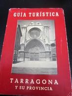 Guía Turística De España 1950 TARRAGONA Y SU PROVINCIA Recomendada Por La Iniciativa Sindical. Mapa 130 Páginas. - Folletos Turísticos