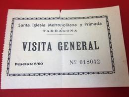 1950 Boleto De Ingreso A Santa Iglesia Metropolitana Y Primada Tarragona Visita General 8 Pesetas Billet Ticket Entrée - Tickets - Entradas