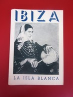 1948 GUIA TURISTICA DE IBIZA ISLA BLANCA ESPAÑA--GUIDE TOURISTIQUE IBIZA L'ÎLE BLANCHE  ESPAGNE - Folletos Turísticos