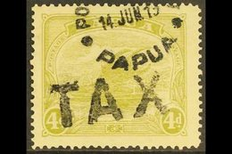 """1911-15  4d Pale Olive Green, Watermark Crown To Right, SG 88w, Cds And Scarce Straight Line """"TAX"""" Cancels. For More Ima - Papouasie-Nouvelle-Guinée"""