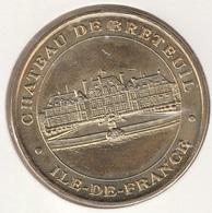 MONNAIE DE PARIS 78 CHEVREUSE Château De Breteuil - 2008 - Monnaie De Paris