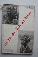 1941, La Vie Du Noir Au Congo Par P. Dieudonné Rinchon, éditions Atlas Uccle, Avec Dédicace De L'auteur - Historia