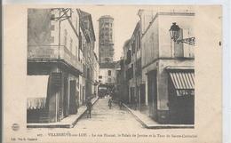 CPA 120  -  VILLENEUVE SUR LOT La Rue Blancai Le Palais De Justice Et La Tour De Ste Catherine - Villeneuve Sur Lot
