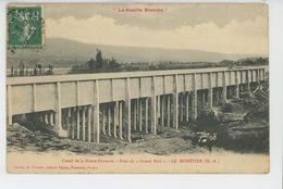 """LE MONÉTIER - Canal De La Haute Durance - Pont Du """"GRAND BÉAL """" - Autres Communes"""