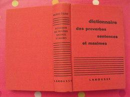 Dictionnaire Des Proverbes, Sentences Et Maximes. Maurice Maloux. Larousse 1960 - Dictionnaires
