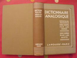 Dictionnaire Analogique (mots-idées). Charles Maquet. Larousse 1941 - Dictionnaires
